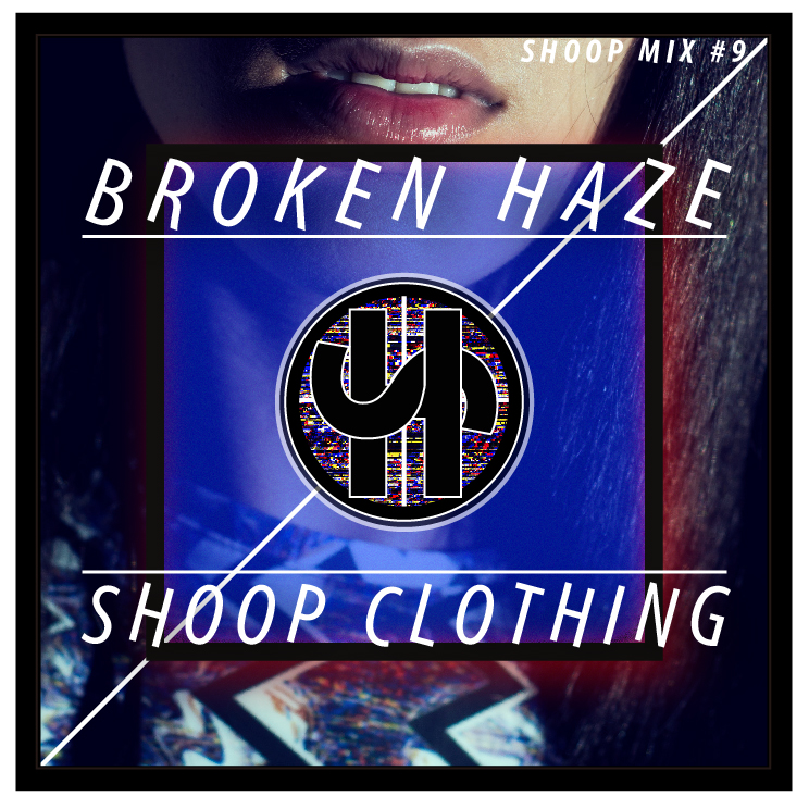 shoop mix by broken haze