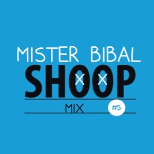 shoop mix by mr. bibal