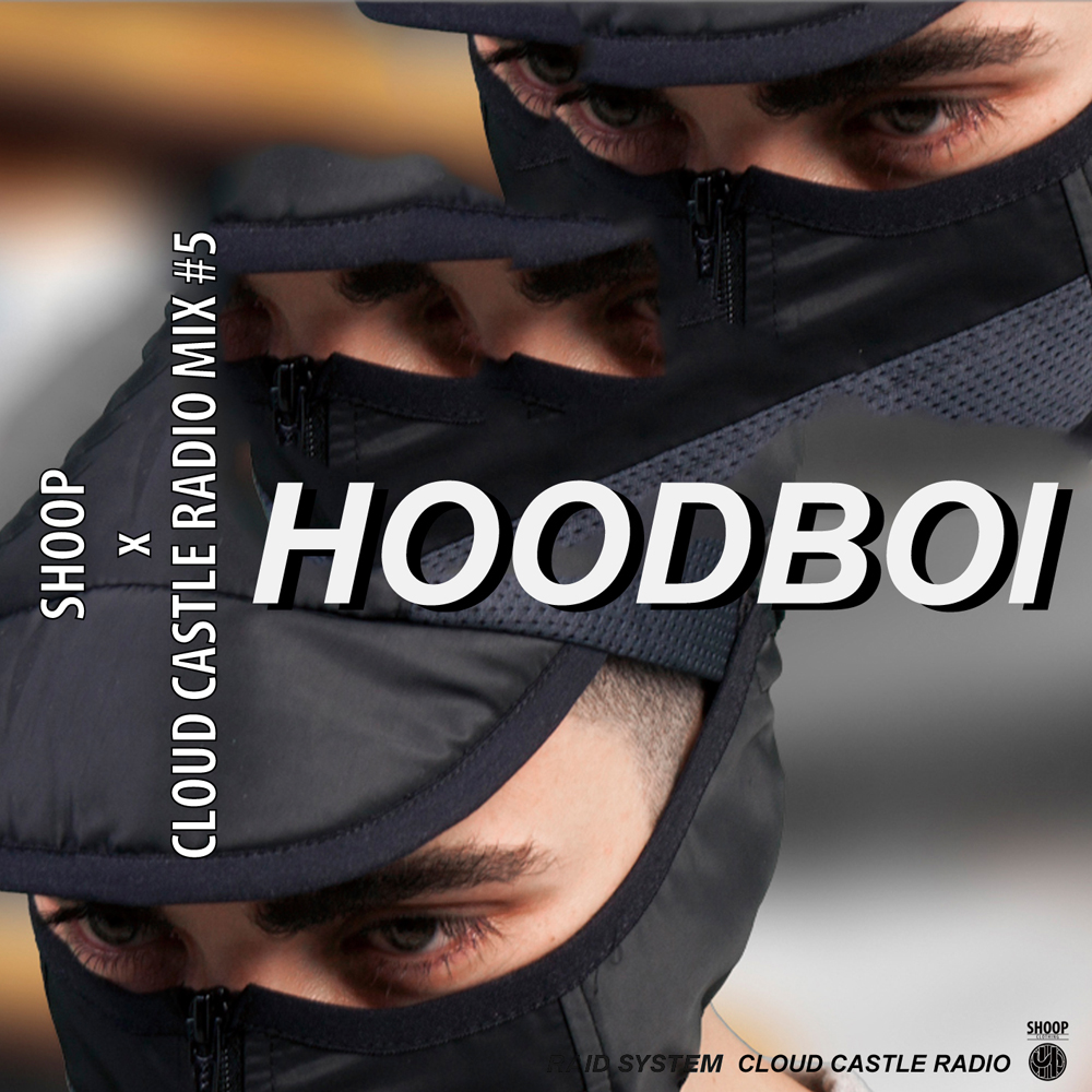 SHOOP X CLOUD CASTLE RADIO MIX BY HOODBOI low
